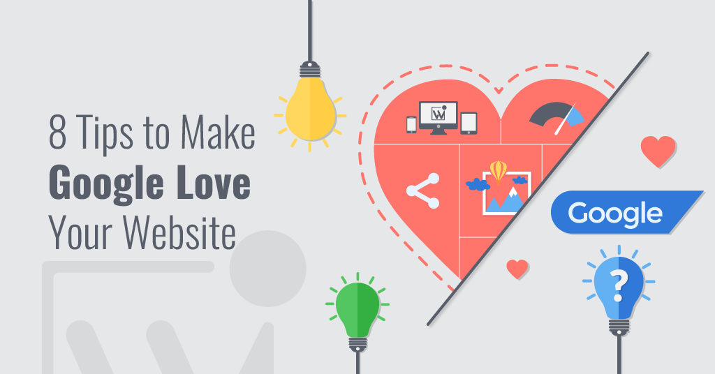 Webenito 8 Tips To Make Google Love Your Website